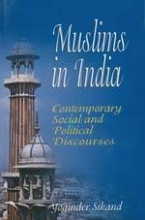 Muslims in India: Contemporary Social and Political Discourses
