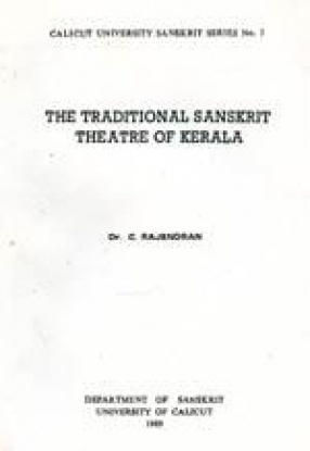 The Traditional Sanskrit Theatre of Kerala