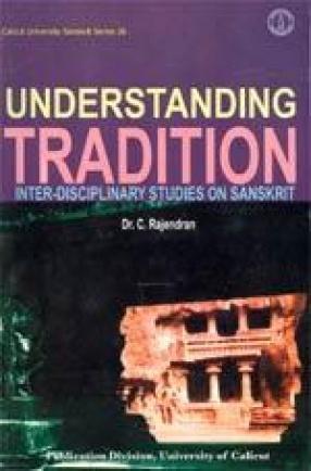 Understanding Tradition: Inter-disciplinary Studies on Sanskrit
