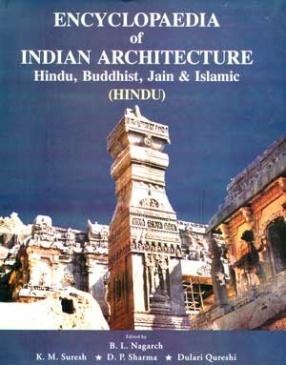 Encyclopaedia of Indian Architecture: Hindu, Buddhist, Jain & Islamic: Hindu