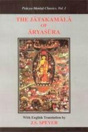 The Jatakamala or Bodhisattvavadanamala (Garland of Birth-Stories) of Aryasura