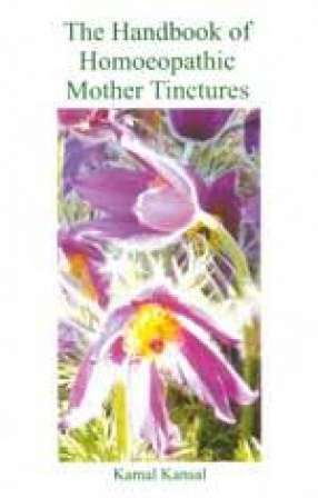 The Handbook of Homoeopathic Mother Tinctures