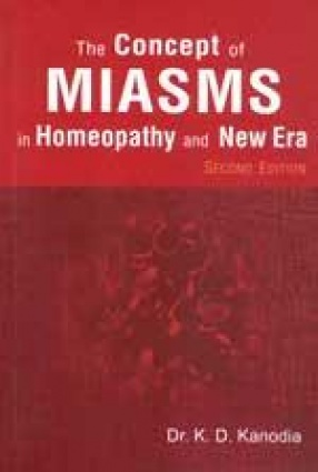 The Concepts of Miasms in Homeopathy and New Era