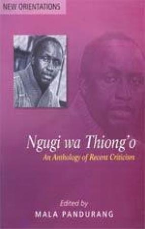 Ngugi wa Thiong'o: An Anthology of Recent Criticism