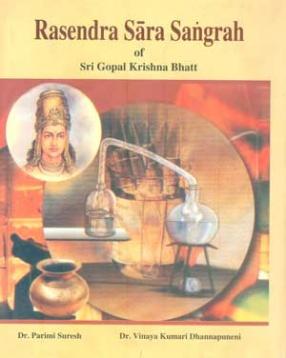 Rasendra Sara Sangrah of Sri Gopal Krishna Bhatt: Text with English Translation Parimita Bhodhini Commentary & Appendix