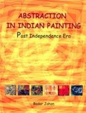 Abstraction in Indian Painting: Post Independence Era