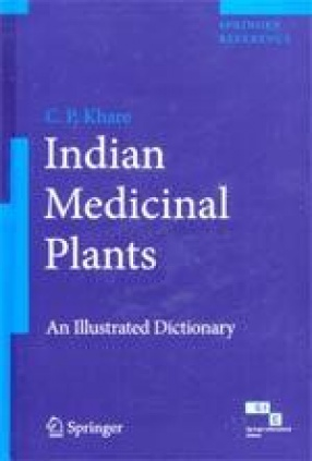Indian Medicinal Plants: An Illustrated Dictionary