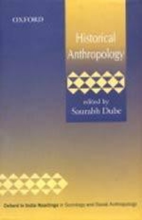 Historical Anthropology: Oxford in India Readings in Sociology and Social Anthropology