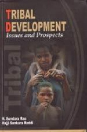Tribal Development: Issues and Prospects