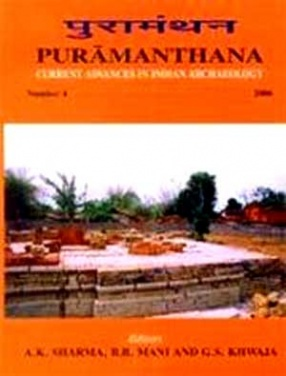 Puramanthana: Current Advances in Indian Archeology: Number: 4