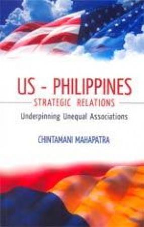 US-Philippines Strategic Relations: Underpinning Unequal Associations