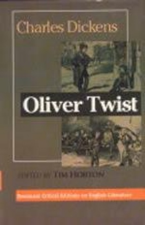 Charles 'Dickens': Oliver Twist: Complete, Original and Unabridged Authoritative Text with Selected Criticism and Background Notes (In 2 Volumes)