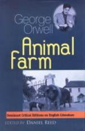 George Orwell's Animal Farm: Complete, Original and Unabridged Authoritative Text with Selected Criticism and Background Notes