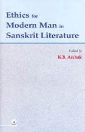 Ethics for Modern man in Sanskrit Literature