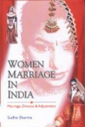Women Marriage in India: Marriage, Divorce and Adjustment