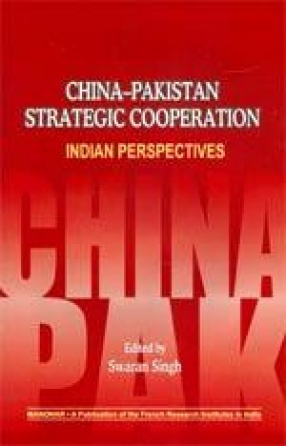 China-Pakistan Strategic Cooperation: Indian Perspectives