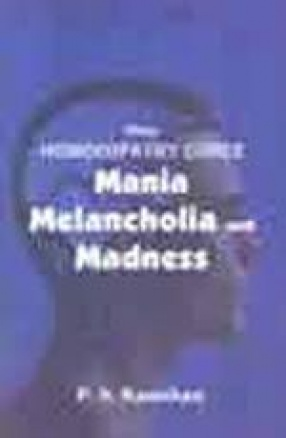 How Homoeopathy Cures Mania, Melancholia