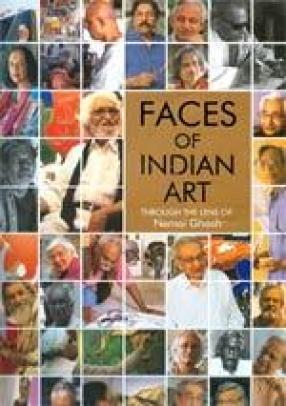 Faces of Indian Art: Through the Lens of Nemai Ghosh