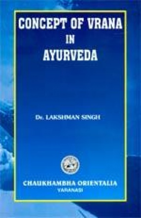 Concept of Vrana in Ayurveda: Analysis of Vrana According to Ayurveda and Modern Medical Science