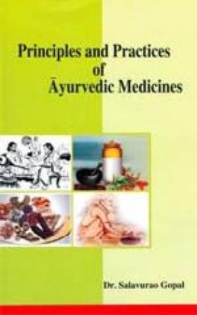 Principles and Practices of Ayurvedic Medicines