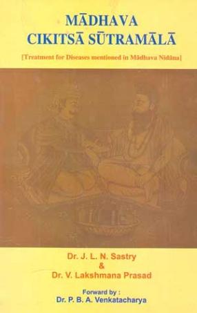 Madhava Cikitsa Sutramala: Treatment for Diseases Mentioned in Madhava Nidana