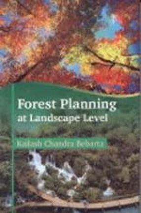 Forest Planning at Landscape Level: A Case Study of Working Plan Revision in Chhattisgarh