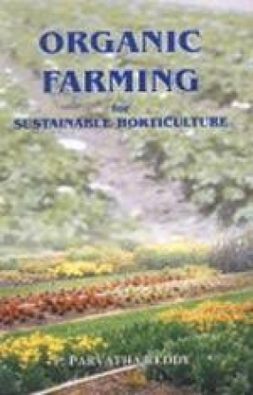 Organic Farming for Sustainable Horticulture: Principles and Practices