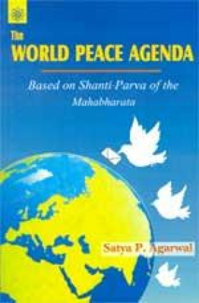 The World Peace Agenda: Based on Shanti-Parva of the Mahabharat