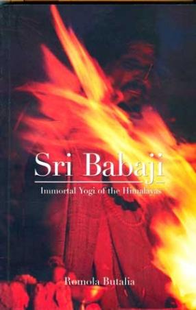 Sri Babaji: Immortal Yogi of the Himalayas