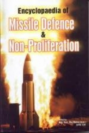Encyclopaedia of Missile Defence and Non-Proliferation (In 2 Volumes)