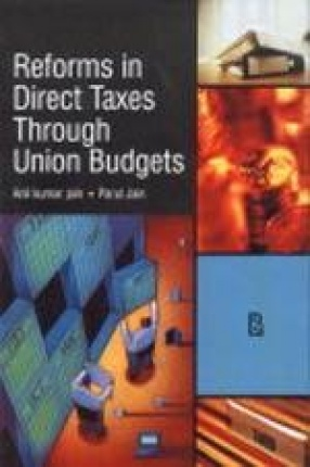 Reforms in Direct Taxes Through Union Budgets: A Commentary