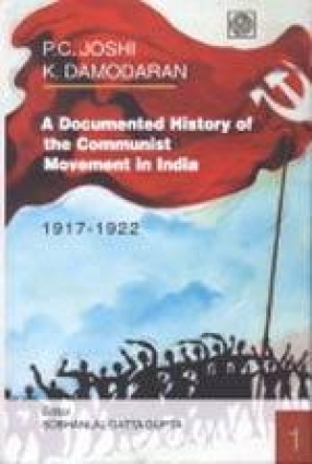 A Documented History of the Communist Movement in India 1917-1922: Select Materials from Archives on Contemporary History (In 2 Volumes)
