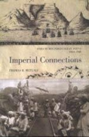 Imperial Connections: India in the Indian Ocean Arena 1860-1920