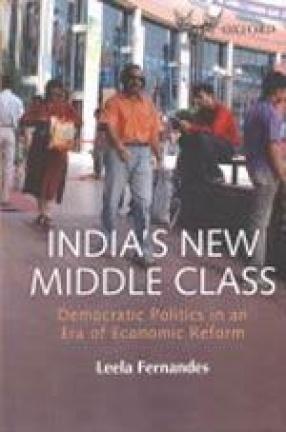 India's New Middle Class: Democratic Politics in an Era of Economic Reform