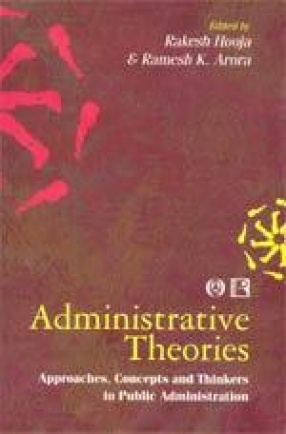 Administrative Theories: Approaches, Concepts and Thinkers in Public Administration