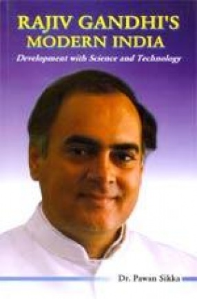 Rajiv Gandhi's Modern India: Development with Science and Technology