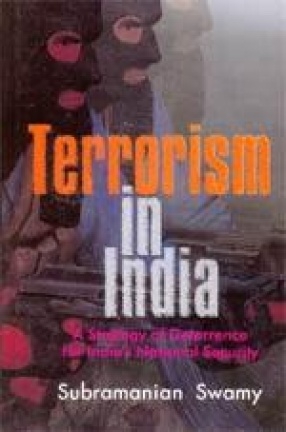 Terrorism in India: A Strategy of Deterrence for India's National Security