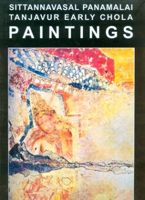 Sittannavasal, Panamalai Tanjavur Early Chola Paintings Karana Sculptures of Tamilnadu