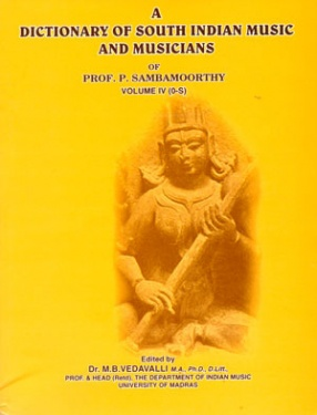 A Dictionary of South Indian Music and Musicians of Prof. P. Sambamoorthy (Volume IV, O-S)