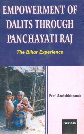 Empowerment of Dalits Through Panchayati Raj: The Bihar Experience