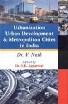 Urbanization, Urban Development and Metropolitan Cities in India