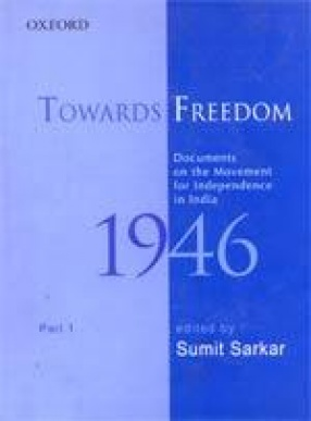 Towards Freedom: Documents on the Movement for Independence in India 1946 (Part I)