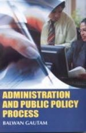 Administration and Public Policy Process