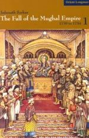 Fall of the Mughal Empire (In 4 Volumes)