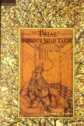 The Trial of Bahadur Shah Zafar