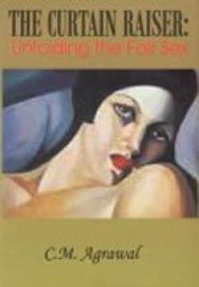 The Curtain Raiser: Unfolding the Fair Sex