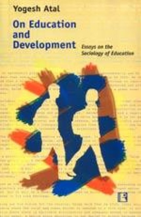 On Education and Development: Essays and the Sociology of Education