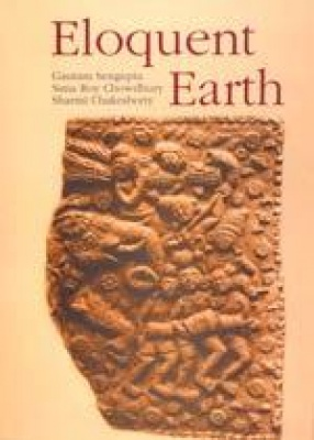 Eloquent Earth: Early Terracottas in the State Archaeological Museum, West Bengal
