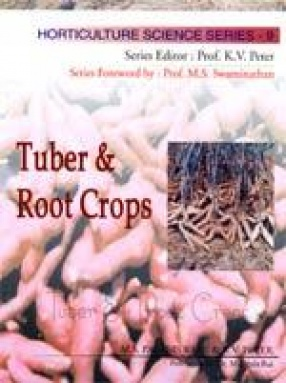 Horticulture Science Series:  Tuber and Root Crops (Volume IX)