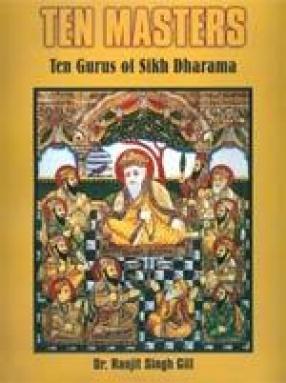 The Ten Masters: The Gurus of Sikh Dharma